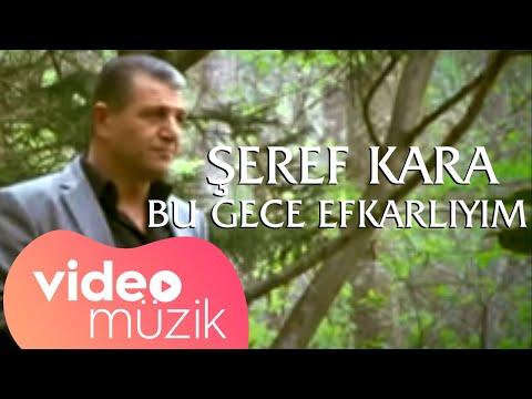 Şeref Kara - Bu Gece Efkarlıyım ( Video Clip)
