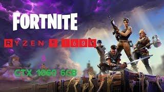 [Fortnite Battle Royale] Ryzen 5 1600 OC 3.7GHz & GTX 1060 6GB