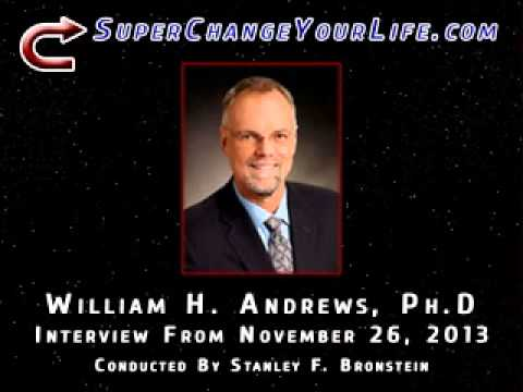 Stanley Bronstein Interviews William Andrews, Ph.D - SuperChangeYourLife.com