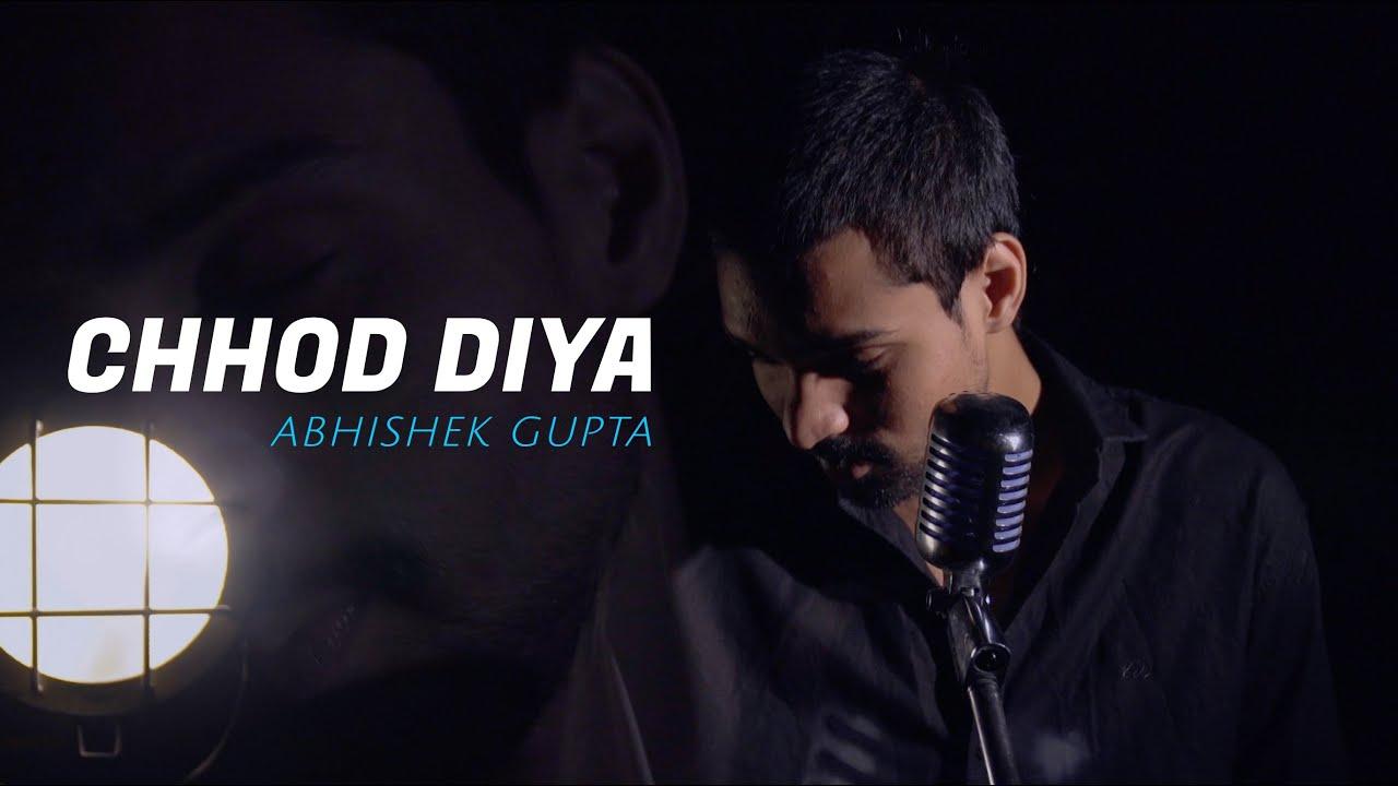 Chhod Diya | Unplugged cover | Abhishek Gupta | Sing Dil Se | Arijit Singh | Kanika Kapoor | Bazaar