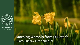 St Peter's Morning Worship - 10am, 11th April 2021