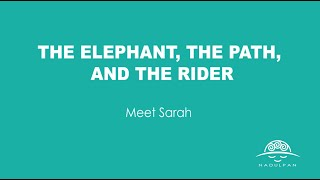 Meet Sarah (The Elephant, the Path and the Rider example)