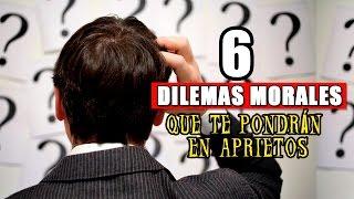 6 Dilemas morales que te pondrán en aprietos| ¿Qué harías tú?