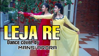 Leja Re | Mansi Arora | choreography | wedding series | latest dance video 2019