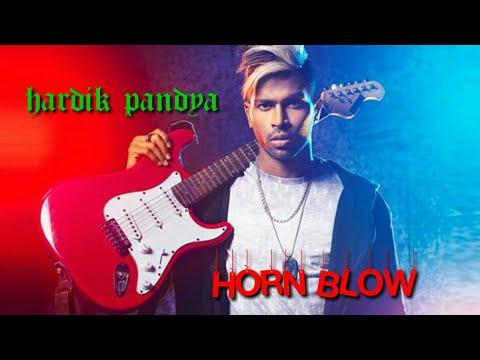 HARDIK PANDYA | HORN BLOW