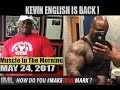 KEVIN ENGLISH IS BACK ! - Muscle In The Morning May 24, 2017