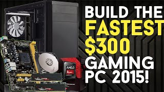 Video BUILD THE FASTEST $300 Budget Gaming PC 2015! download MP3, 3GP, MP4, WEBM, AVI, FLV Mei 2018