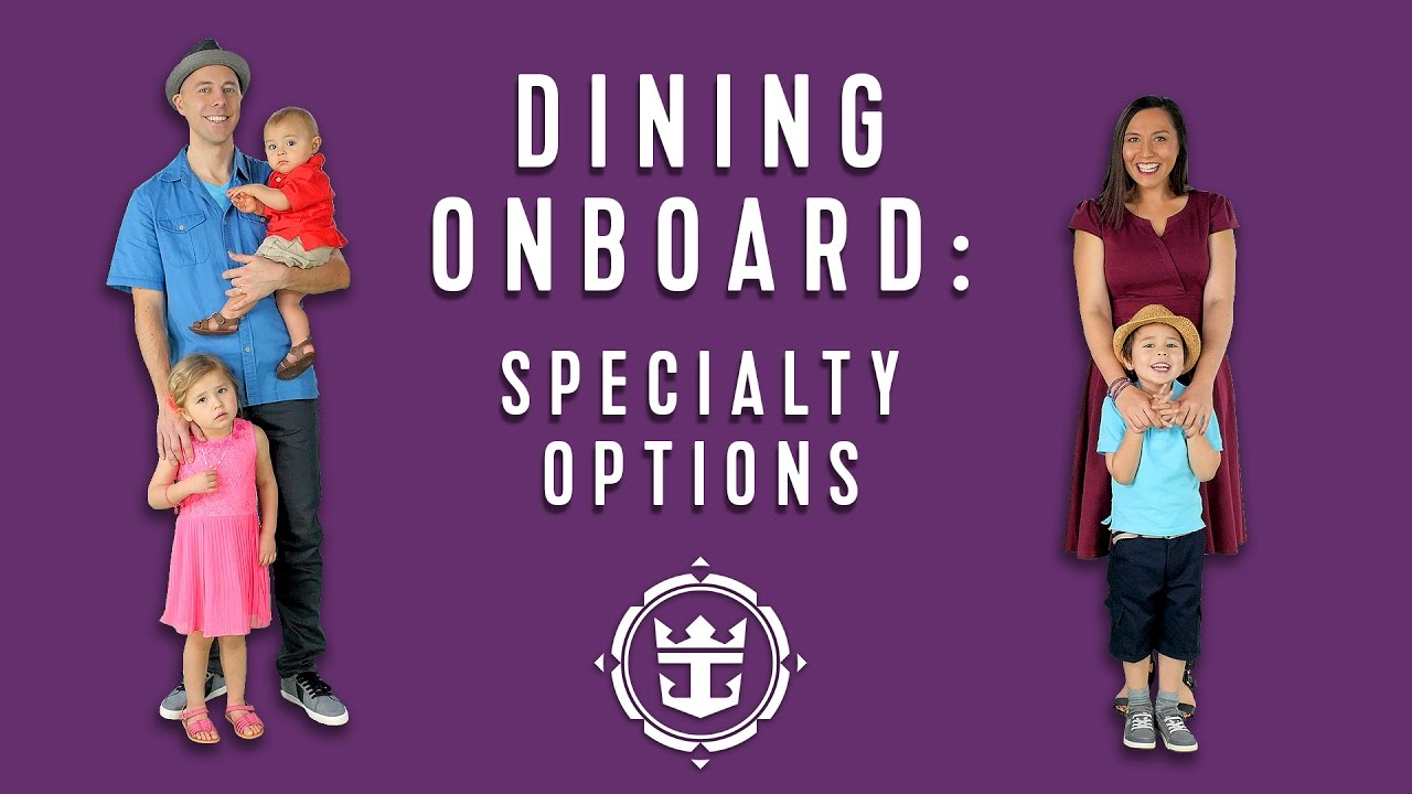 FAQs: Dining Onboard | Specialty Options | Royal Caribbean's Cruise Tips, Tricks & Answers