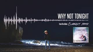 Dustin Lynch - Why Not Tonight (Official Audio)