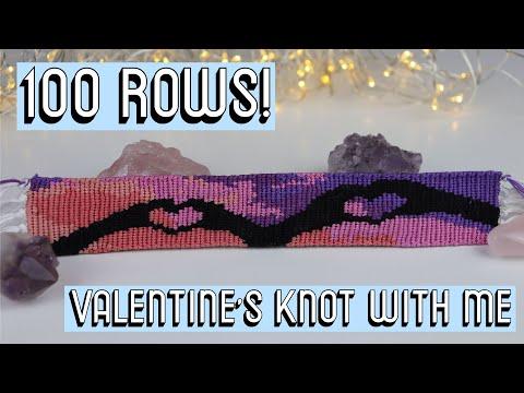 VALENTINE'S BRACELET - 100 ROWS || Knot With Me