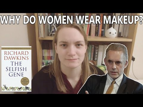 The Selfish Gene & Jordan Petersons Comments about Makeup