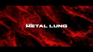 Play METAL LUNG