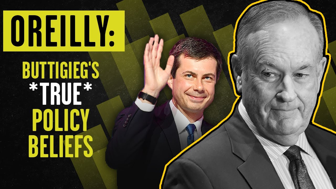 WHAT DOES DEMOCRAT PETE BUTTIGIEG TRULY BELIEVE? Bill O'Reilly dives into his 2020 policy ideas