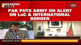 Pakistan Puts Army On High Alert At LoC & International Border