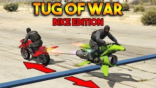 GTA 5 ONLINE : TUG OF WAR BIKE EDITION (WHO WILL WIN?)