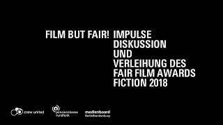 Film but Fair! Impulse, Diskussion & Verleihung des FairFilmAwards Fiction 2018