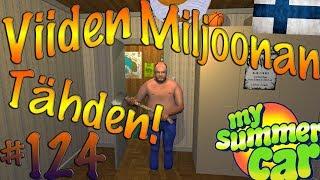 My Summer Car #124 | VIIDEN MILJOONAN TÄHDEN!