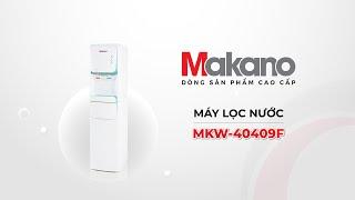 Review Máy Lọc Nước Nóng Lạnh Makano MKW-40409F