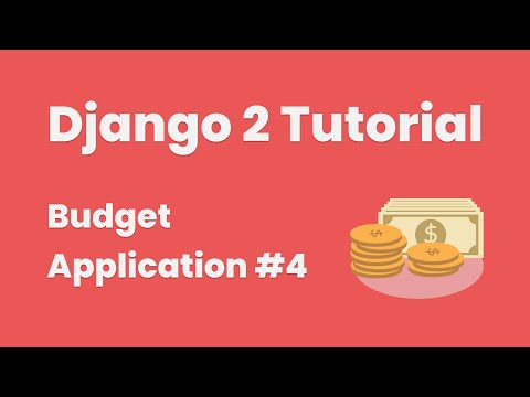 Django 2 Tutorial: Create A Budget Application #4 (Models)