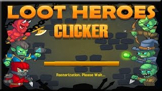 Loot Heroes Clicker Gameplay