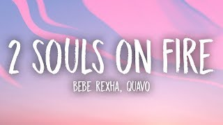 Bebe Rexha - 2 Souls On Fire (Lyrics) feat. Quavo