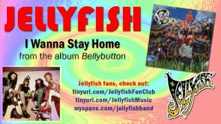 Jellyfish - I Wanna Stay Home Thumbnail