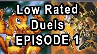 Low Rated Duelists Episode 1