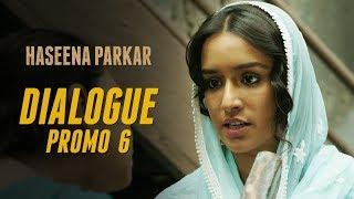 Haseena Parkar | Dialogue Promo 6