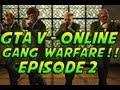Grand Theft Auto Online GTA 5 Online Episode 2 Gang Warfare