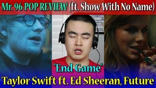 """Mr. 96 POP REVIEW: """"End Game"""" by Taylor Swift ft. Ed Sheeran, Future (ft. SWNN) (Episode 47)"""