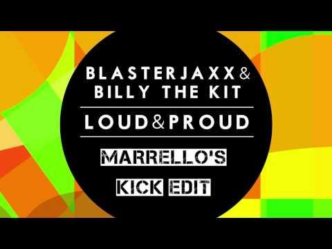 Blasterjaxx & Billy The Kit - Loud & Proud (Marrello's Kick Edit)