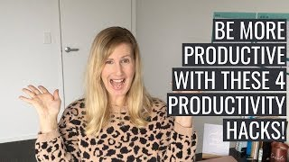How to Be More Productive! - My 4 Productivity Hacks