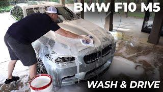 Wash and Drive:  F10 M5