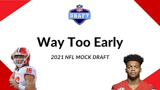 Way Too Early 2021 NFL Mock Draft
