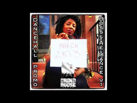 Grindhouse Sound - Buss The Dance V.1 - Dancehall March Promo 2K13 - VA
