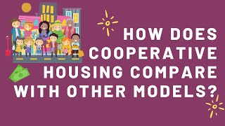 How Does Cooperative Housing Compare with Other Models?