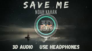 Noah Kahan - Save Me | 3D Song
