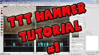 TTT Hammer Tutorial (Setting up hammer and Basic Map building)