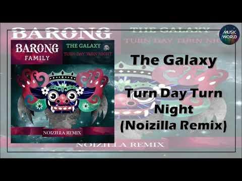 The Galaxy - Turn Day Turn Night (Noizilla Remix)