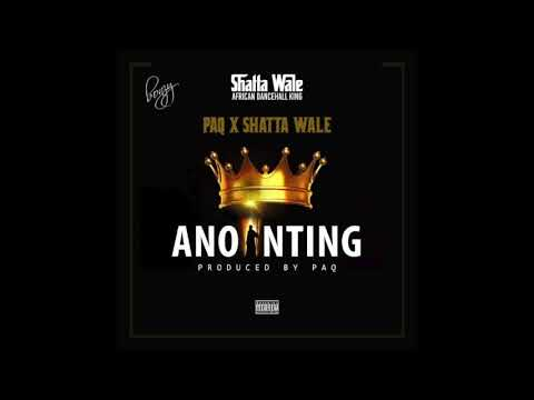 "Paq x Shatta Wale – ""Anointing"""