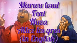 Marwa Loud feat. Naza - Allez les gros (lyrics in English)