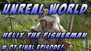 UnReal World PC – Season 2 - Let's Play – Helix the Fisherman - Episode 7 (Final)