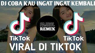 DJ COBA KAU INGAT INGAT KEMBALI ll DJ SEHARUSNYA AKU TIKTOK VIRAL REMIX X FULL BASS 2021
