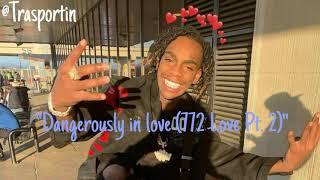 YNW Melly ~ Dangerously In Love (772 Love PT. 2 )