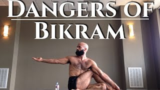 The Dangers of Bikram Yoga | Bikram vs. Other Styles of Yoga