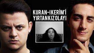 KURAN-I KERİM'İ YIRTAN KIZ OLAYI! ( w/ RUHİ ÇENET )