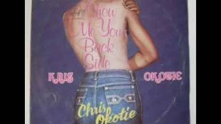 Kris Okotie - Show Me Your Backside