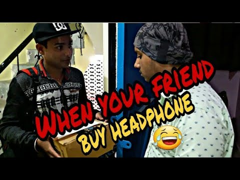 When your friend buy new headphone..😂