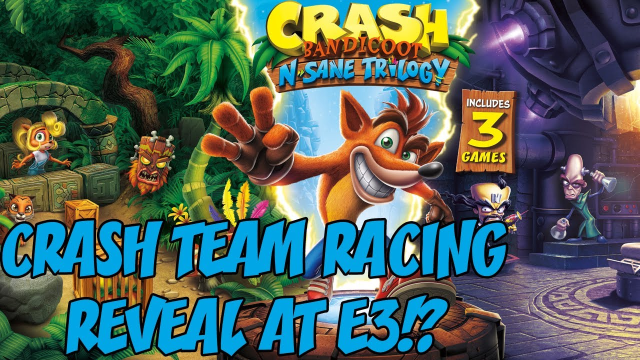 Crash Bandicoot N Sane Trilogy Ps4 News Special Announcement At E3 Is It Crash Team Racing Youtube