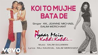Koi To Mujhe Bata De - Official Audio Song   Pyaar Mein Kabhi Kabhi   Salim Sulaiman